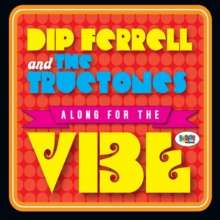 Dip Ferrell & The Tructones: Along For The Vibe, CD