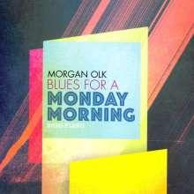 Morgan Olk: Blues For A Monday Morning, CD