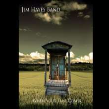 Jim Band Hayes: When Your Time Comes, CD