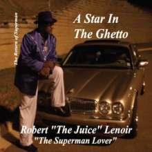 Robert The Juice Lenoir: Star In The Ghetto, CD