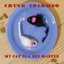 Chuck Colombo: My Cat Is A Zen Master, CD