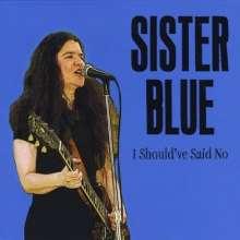 Sister Blue: I Should've Said No, CD