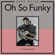 John Carey: Oh So Funky, CD