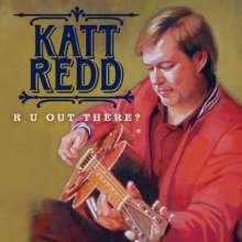 Katt Redd: R U Out There?, CD
