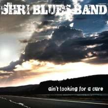 Shri Blues Band: Ain't Looking For A Cure, CD
