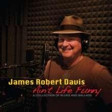 James Robert Davis: Ain't Life Funny, CD