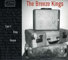 Breeze Kings: Can't Stay Home, CD