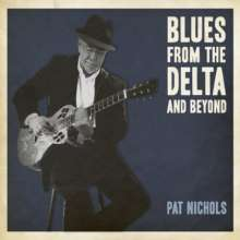 Pat Nichols: Blues From The Delta & Beyond, CD