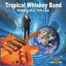 Tropical Whiskey Band: Walking On A Thin Line, CD