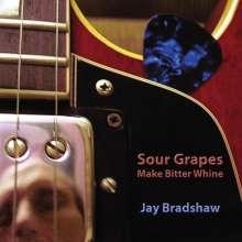 Jay Bradshaw: Sour Grapes, CD