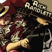 Rick Randlett: Nothing To Do, CD