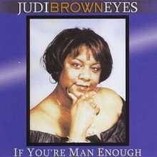 Judi Brown Eyes: If You'Re Man Enough, CD