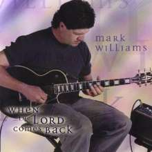 Mark Williams: When The Lord Comes Back, CD
