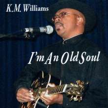 K.M. Williams: I'm An Old Soul, CD