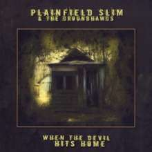 Plainfield Slim & The Groundh: When The Devil Hits Home, CD