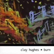 Clay Hughes: Burn, CD