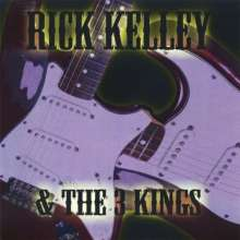 Rick Kelley: Rick Kelley & The 3 Kings, CD