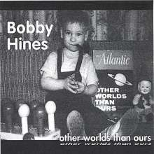 Bob Hines: Other Worlds Than Ours, CD