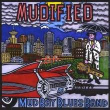 Mud Bay Blues Band: Mudified, CD
