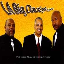 L.A. Big Daddy's: Put Some Meat On Them Strings, CD