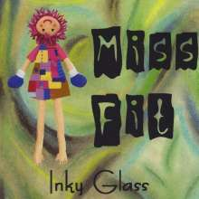 Inky Glass: Miss Fit, CD