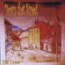 Em Drew: Down That Street, CD