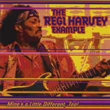 Regi Harvey: Mine's A Little Different Too!, CD