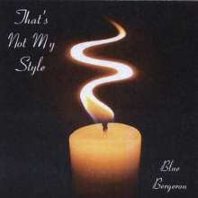 Blue Bergeron: That's Not My Style, Maxi-CD