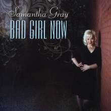 Samantha Gray: Bad Girl Now, CD