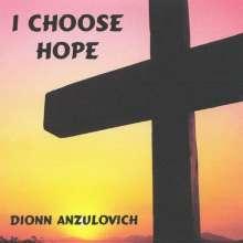Dionn Anzulovich: I Choose Hope, CD