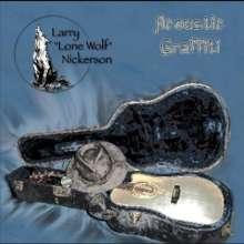 Larry Lone Wolf Nickerson: Acoustic Graffiti, CD