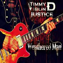 Timmy D & Blind Justice: Weathered Man, CD