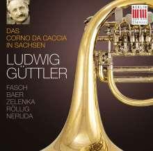 Ludwig Güttler - Das Corno da caccia in Sachsen, CD