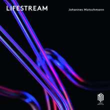 Johannes Motschmann (geb. 1978): Lifestream, CD