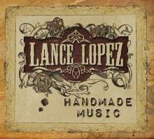 Lance Lopez: Handmade Music (Limited Edition), CD
