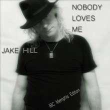 Jake Hill: Nobody Loves Me, CD