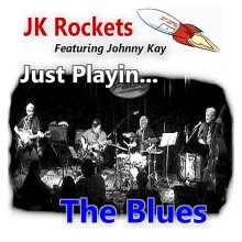 Jk Rockets: Just Playin... The Blues, CD