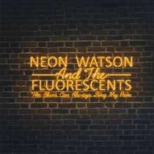 Neon Watson & The Fluorescent: Blues Can Always Sing My Pain, CD