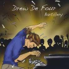 Drew De Four: Bartillery, CD