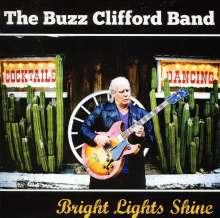 Buzz Clifford: Bright Lights Shine, CD