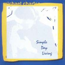 Michael Charles: Simple Day Living, Maxi-CD