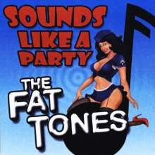 Fat Tones: Sounds Like A Party, CD
