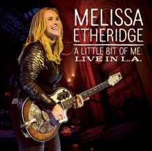Melissa Etheridge: A Little Bit Of Me: Live In L.A. (CD + DVD), 1 CD und 1 DVD