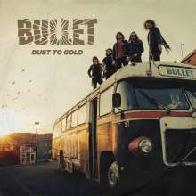 Bullet: Dust To Gold, 2 LPs und 1 CD