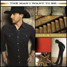 Chris Young: The Man I Want To Be, CD