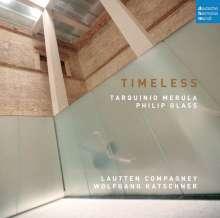 Lautten Compagney - Timeless (Werke von Merula & Glass), CD