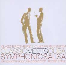 Klazz Brothers & Cuba Percussion: Classic Meets Cuba-Symphonic S, CD