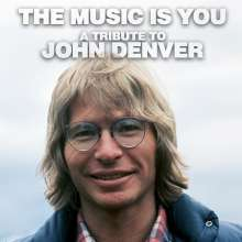 The Music Is You: A Tribute To John Denver, CD
