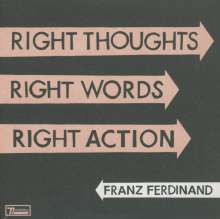 Franz Ferdinand: Right Thoughts, Right Words, Right Action (Limited Edition Gatefold Sleeve), 2 CDs