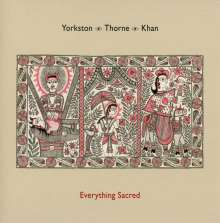 James Yorkston, Jon Thorne & Suhail Yusuf Khan: Everything Sacred, CD